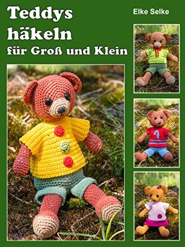 Teddys häkeln für Groß und Klein