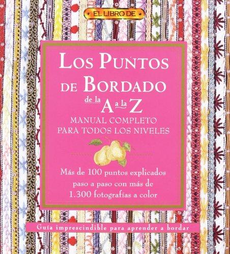 LOS PUNTOS DEL BORDADO DE LA A A LA Z. MANUAL COMPLETO...