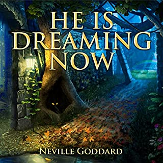 He Is Dreaming Now - Neville Goddard Lectures audiobook cover art