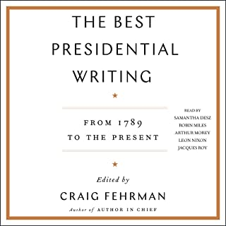 The Best Presidential Writing: From 1789 to the Present