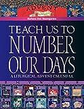 Teach Us to Number Our Days: A Liturgical Advent Calendar