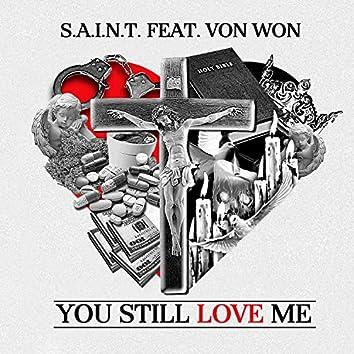 You Still Love Me (feat. Von Won)