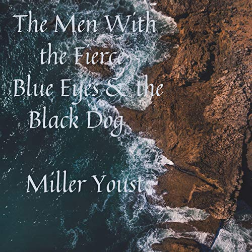 The Men with the Fierce Blue Eyes...and the Black Dog  By  cover art