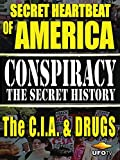 Conspiracy The Secret History - Secret Heartbeat of America - The CIA And Drugs