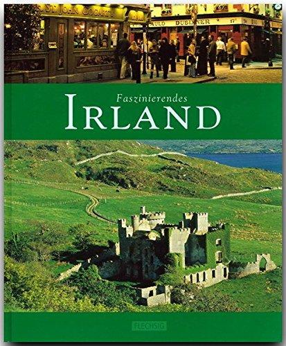 Faszinierendes IRLAND - Ein Bildband mit über 100 Bildern - FLECHSIG Verlag: Ein Bildband mit über 105 Bildern auf 96 Seiten (Faszination)