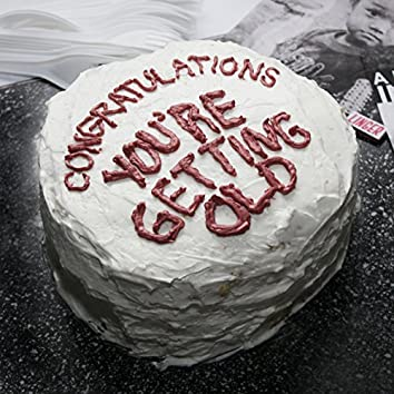 Congratulations, You're Getting Old