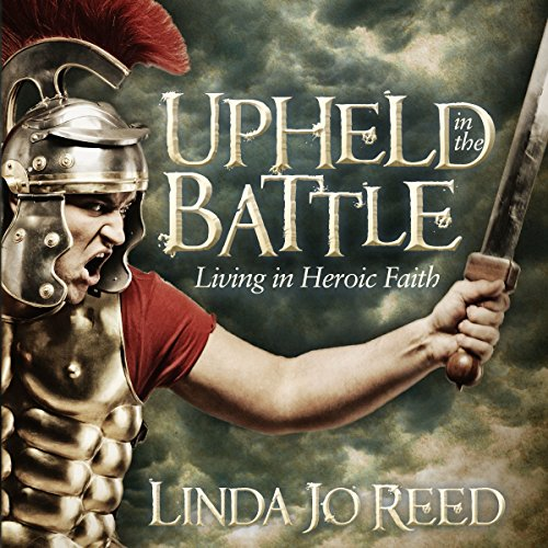 Upheld in the Battle Audiobook By Linda Jo Reed cover art