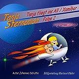 Tanja Sternenlicht fliegt ins All 2: Planet Robimax (Tanja Sternenlicht 2) (German Edition)