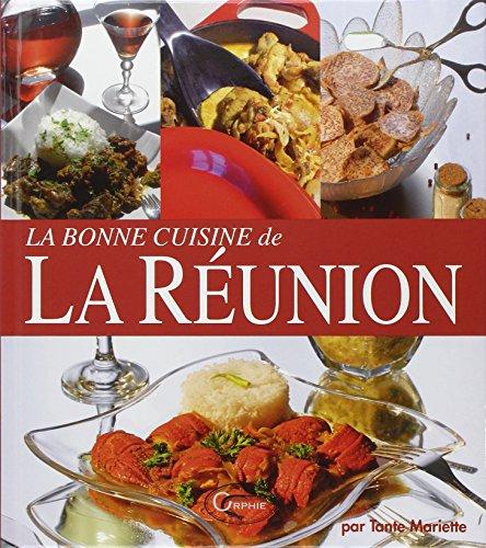 La bonne cuisine de La Réunion