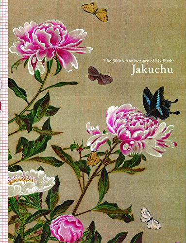 Jakuchu: The 300th Anniversary of His Birth