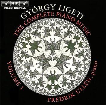 Ligeti: Complete Piano Music, Vol. 1