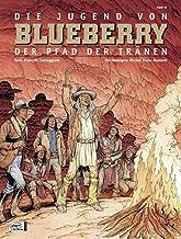 Blueberry 46 Die Jugend (17): Der Pfad der Tränen
