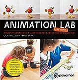 ANIMATION LAB PARA NIÑOS. ¡Proyectos prácticos y divertidos para crear cine de animación!...