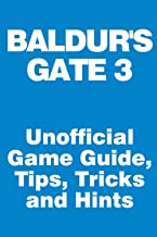 Baldur's Gate 3 - Unofficial Game Guide, Tips, Tricks and Hints