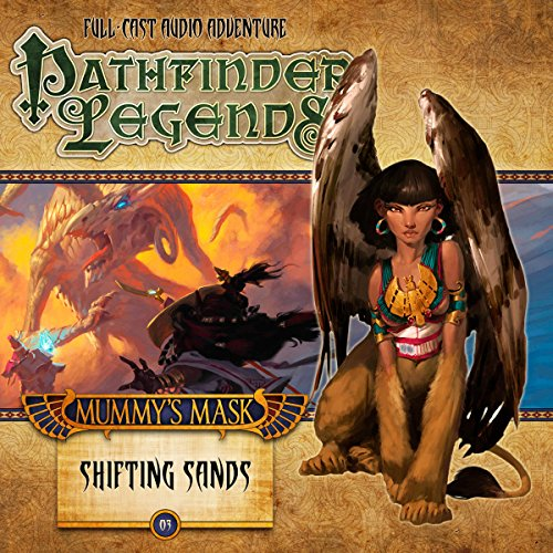 Pathfinder Legends: Mummy's Mask - Shifting Sands                   By:                                                                                                                                 Cavan Scott,                                                                                        Richard Pett                               Narrated by:                                                                                                                                 Stewart Alexander,                                                                                        Trevor Littledale,                                                                                        Ian Brooker,                   and others                 Length: 2 hrs     5 ratings     Overall 4.2