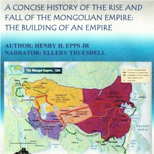A Concise History of the Rise and Fall of the Mongolian Empire audiobook cover art