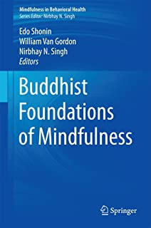 Buddhist Foundations of Mindfulness (Mindfulness in Behavioral Health)