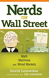 Nerds on Wall Street: Math, Machines and Wired Markets