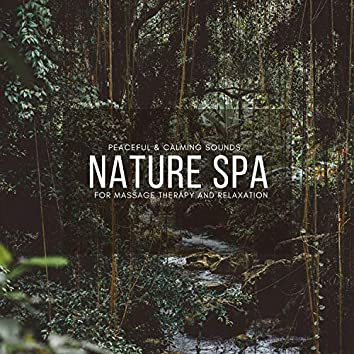 Nature Spa - Peaceful & Calming Sounds For Massage Therapy And Relaxation