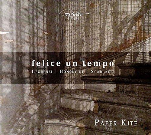 Legrenzi-Bononcini-Scarlatti : Felice Un Tempo
