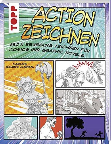 Action zeichnen: 250 Wege Bewegung zu zeichnen für Comics und Graphic Novels
