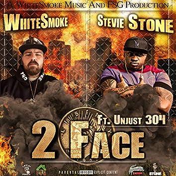 2 Face (feat. Stevie Stone & Unjust 304)