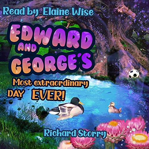 Edward and George's Most Extraordinary Day Ever! Audiobook By Richard Storry cover art