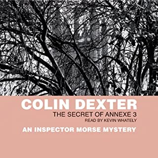 The Secret of Annexe Three                   Written by:                                                                                                                                 Colin Dexter                               Narrated by:                                                                                                                                 Kevin Whately                      Length: 2 hrs and 46 mins     Not rated yet     Overall 0.0