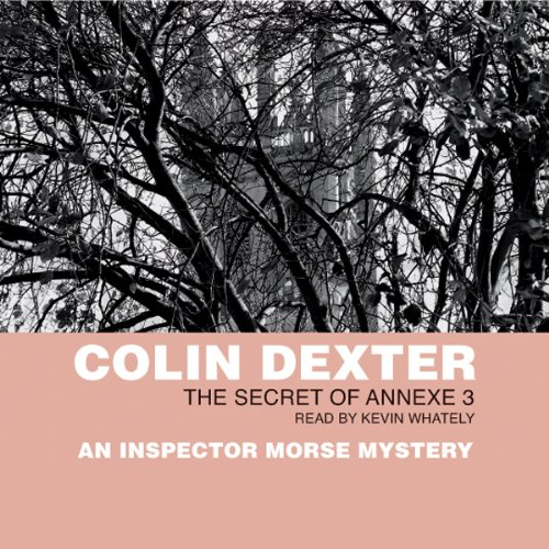 The Secret of Annexe Three Audiobook By Colin Dexter cover art