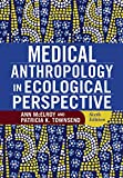 Medical Anthropology in Ecological Perspective (English Edition)