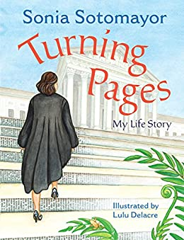 Turning Pages: My Life Story by [Sonia Sotomayor, Lulu Delacre]