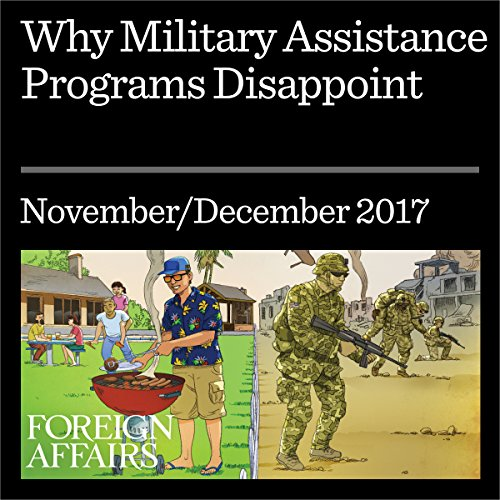 Why Military Assistance Programs Disappoint cover art