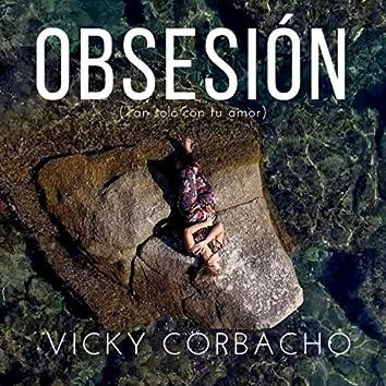 Obsesión (Tan Solo Con Tu Amor)
