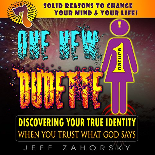One New Dudette: Discovering Your True Identity When You Trust What God Says audiobook cover art