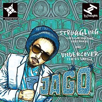 Struggling / Undercover