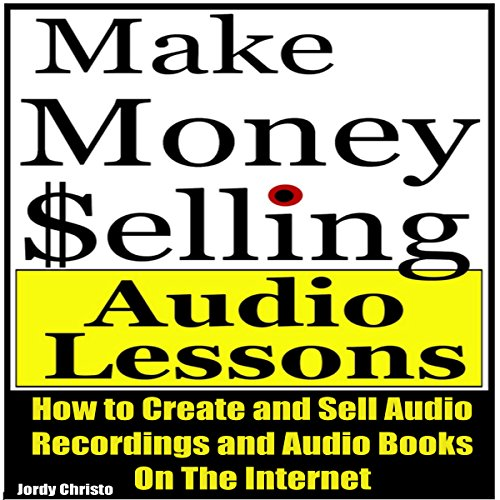 Make Money Selling Audio Lessons audiobook cover art
