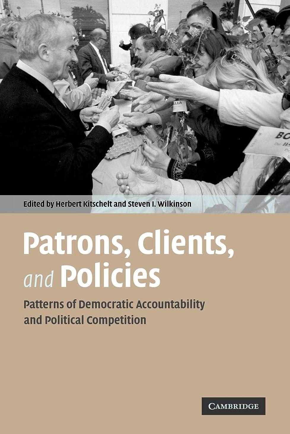 ベアリングサークル細菌三角形Patrons, Clients and Policies: Patterns of Democratic Accountability and Political Competition