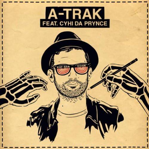 A-Trak feat. Cyhi Da Prynce