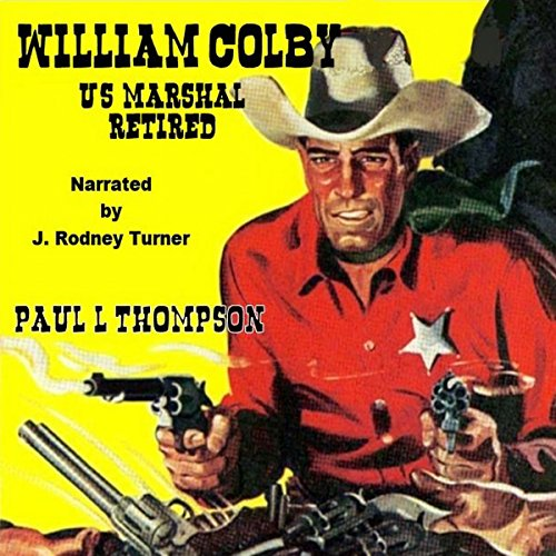 William Colby - US Marshal: Retired audiobook cover art