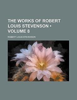 The Works of Robert Louis Stevenson (Volume 8)
