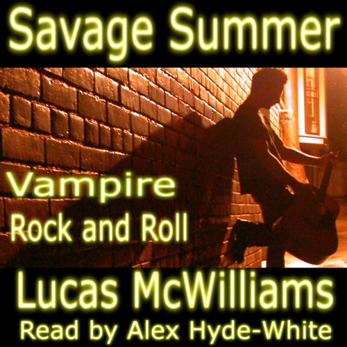 Savage Summer: Vampire Rock & Roll Audiobook By Lucas McWilliams cover art