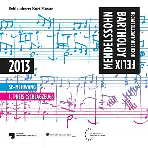 Bach, Marcellino, Xenakis, Lansky, Debussy, Broström & Klatzow: Fmbhw 2013 - 1. Preis (Schlagzeug)