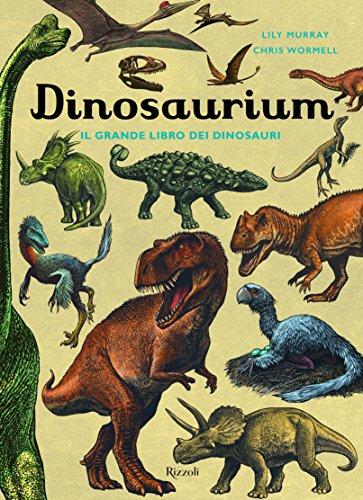 Dinosaurium. Il grande libro dei dinosauri