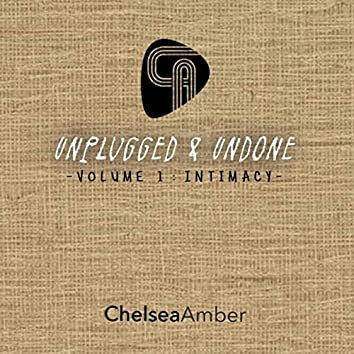 Unplugged & Undone, Vol. 1: Intimacy