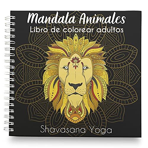 Libro de Colorear para Adultos- Mandalas de Animales- Relájate y Elimina 100% los Nervios- Ilustraciones Originales de Animales- Papel ExtraGrueso