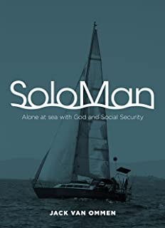 SoloMan: Alone at sea with God and Social Security (B&W) (English Edition)