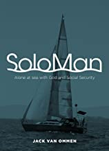SoloMan: Alone at sea with God and Social Security (B&W)