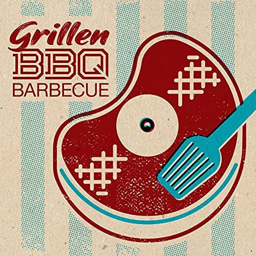 Grillen BBQ Barbecue [Explicit]