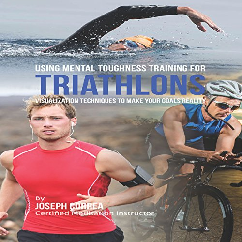 Using Mental Toughness Training for Triathlons audiobook cover art