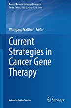 Current Strategies in Cancer Gene Therapy (Recent Results in Cancer Research Book 209)
